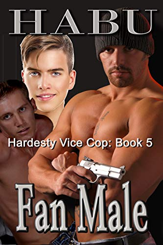Fan Male: Playing out the Stories (Hardesty Vice Cop Book 5) (English Edition)