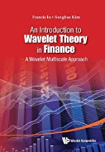 Introduction To Wavelet Theory In Finance, An: A Wavelet Multiscale Approach