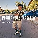 Perreando Se Va a toa` (feat. Rigo)