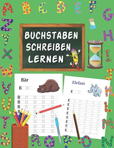 Buchstaben Schreiben Lernen: Vorschule Übungshefte Ab 4 Jahre Für Junge Und Mädchen, Auch Für Kindergarten Und Grundschule