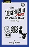 The Tangram Fury 2D Chess Activity Book: Print-and-Play (The Tangram Fury Tangram Activity Books) (English Edition)