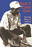 Rock It Come over: The Folk Music of Jamaica