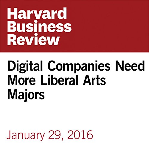 『Digital Companies Need More Liberal Arts Majors』のカバーアート