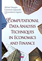 Computational Data Analysis Techniques in Economics and Finance (Studies in Financial Optimization and Risk Management)