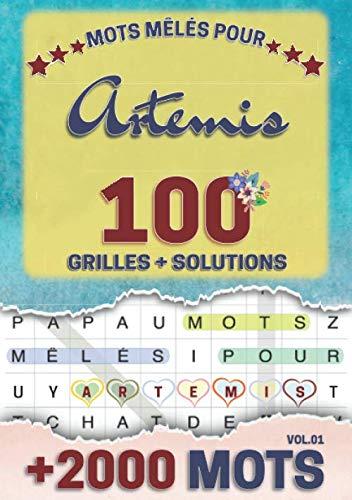 Mots mêlés pour Artemis: 100 grilles avec solutions, +2000 mots cachés, prénom personnalisé Artemis | Cadeau d'anniversaire pour femme, maman, sœur, fille, enfant | Petit Format A5 (14.8 x 21 cm)