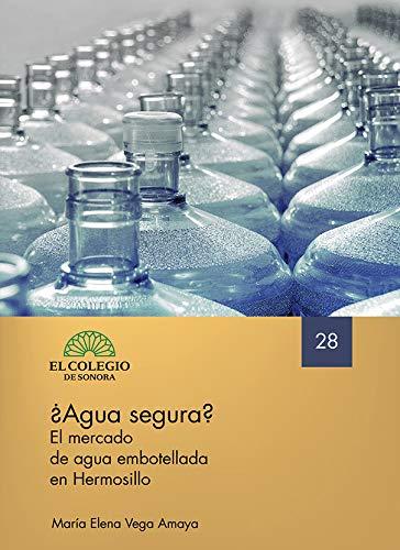 ¿Agua segura? El mercado de agua embotellada en Hermosillo