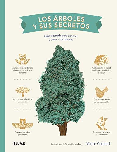 Los Árboles y sus secretos: Guía ilustrada para conocer y amar a los árboles