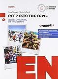 Deep into the topic. Con CD Audio [Lingua inglese]