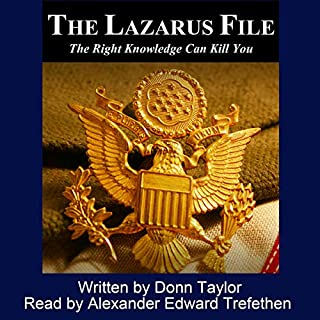 The Lazarus File     How Often Must an Undercover Agent Die in Order to Survive?              By:                                                                                                                                 Donn Taylor                               Narrated by:                                                                                                                                 Alexander Edward Trefethen                      Length: 11 hrs and 5 mins     9 ratings     Overall 4.4