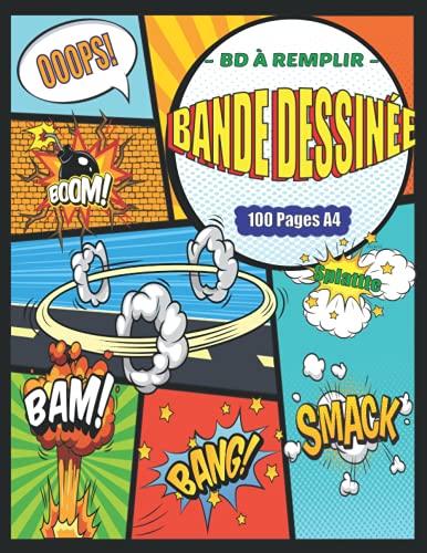 Bande dessinée vierge 100 pages A4: 100 planches de BD... pour Adultes Ados & Enfants: Bulles de Dialogue / Variété de Modèle / Grand Format