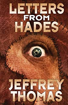 Letters From Hades by [Jeffrey Thomas]
