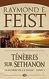 La Guerre de la Faille, T4 - Ténèbres sur Sethanon - Bragelonne - 22/11/2012