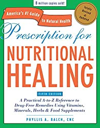 Buy online Prescription for Nutritional Healing, Fifth Edition: A Practical A-to-Z Reference to Drug-Free Remedies Using Vitamins, Minerals, Herbs & Food ... A-To-Z Reference to Drug-Free Remedies)