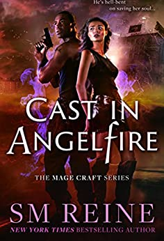Cast in Angelfire: An Urban Fantasy Romance (The Mage Craft Series Book 1) by [SM Reine]