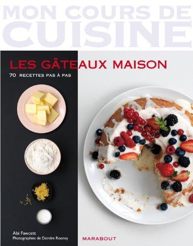 LES GATEAUX MAISON (MON COURS DE CUISINE)
