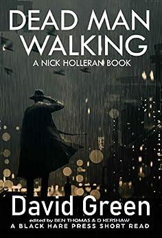 DEAD MAN WALKING: A NICK HOLLERAN BOOK (Short Reads 6) by [David Green]