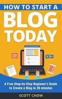 How to Start a Blog Today: A Free Step-by-Step Beginner's Guide to Create a Blog in 20 minutes (B074YYCNGB) | Amazon price tracker / tracking, Amazon price history charts, Amazon price watches, Amazon price drop alerts