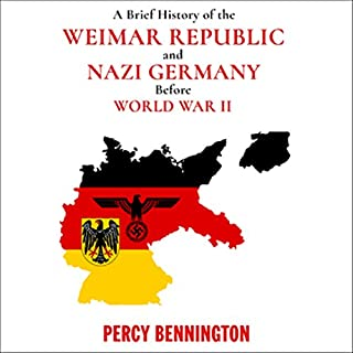 A Brief History of the Weimar Republic and Nazi Germany Before World War II cover art
