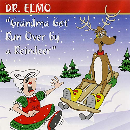 Grandma Got Run Over By A Reindeer And Other Christmas Favorites
