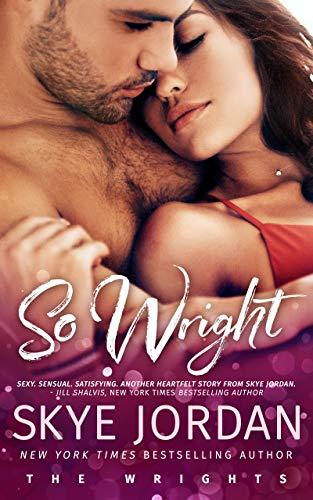 Elocuente tonto Excavación  So Wright (The Wrights Book 1) - Kindle edition by Jordan, Skye, Swan,  Joan. Romance Kindle eBooks @ Amazon.com.