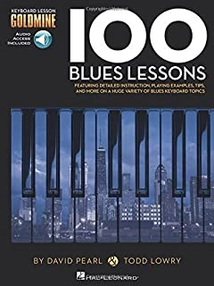 100 Blues Lessons: Keyboard Lesson Goldmine Series Book/Online Audio by Todd Lowry David Pearl(2014-02-01)