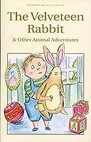 The Velveteen Rabbit & Other Animal Adventures (Wordsworth Children's Classics)