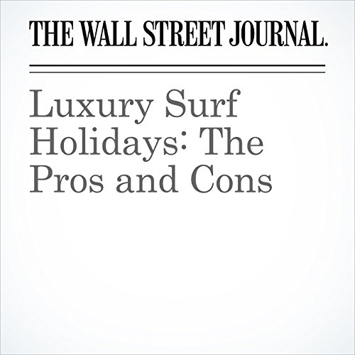 Luxury Surf Holidays: The Pros and Cons copertina