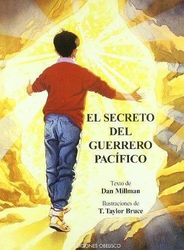 El Secreto Del Guerrero Pacifico / Secret of the Peaceful Warrior (Spanish Edition) by Dan Bruce Dan Millman Isabel Campos(2004-02-01)