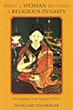 Diemberger, H: When a Woman Becomes a Religious Dynasty - Th: The Samding Dorje Phagmo of Tibet