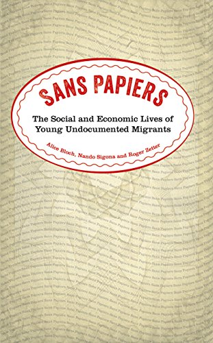 Sans Papiers: The Social and Economic Lives of Young Undocumented Migrants (English Edition)
