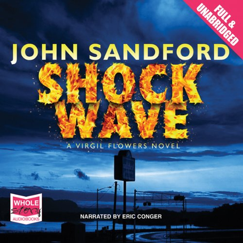 Shock Wave                   By:                                                                                                                                 John Sandford                               Narrated by:                                                                                                                                 Eric Conger                      Length: 9 hrs and 11 mins     2 ratings     Overall 5.0