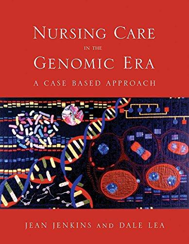 Nursing Care in the Genomic Era: A Case Based Approach