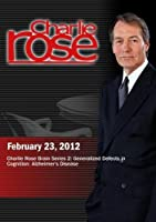 Charlie Rose - Charlie Rose Brain Series 2: Generalized Defects in Cognition: Alzheimer's Disease (February 23, 2012)