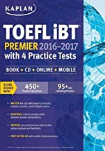 TOEFL iBT. Premier 2016-2017 With 4 Practice Tests: Book + Cd + Online + Mobile (Kaplan Test Prep)
