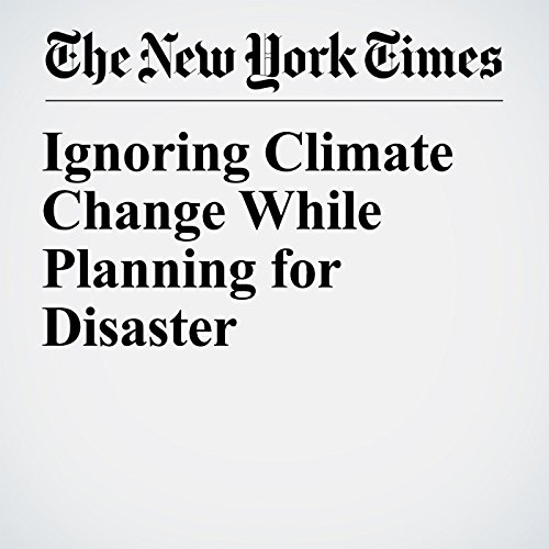 Ignoring Climate Change While Planning for Disaster audiobook cover art