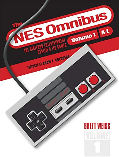 The NES Omnibus: The Nintendo Entertainment System and Its Games, Volume 1 (A-L)