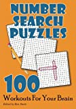 Number Search Puzzles: 100 Workouts For Your Brain