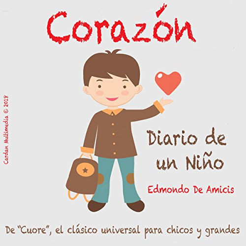 Corazón, Diario de un Niño [Heart, Diary of a Child] audiobook cover art