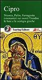 Cipro. Nicosia, Pafos, Famagosta. I monasteri sui monti Troodos, le baie e le vestigia greche. Con guida alle informazioni pratiche