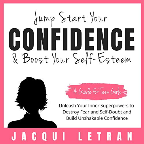 Jump Start Your Confidence and Boost Your Self-Esteem Audiobook By Jacqui Letran cover art