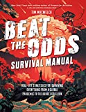 Beat the Odds Survival Manual: Real-Life Strategies for Surviving Everything from a Global Pandemic to the Robot Rebellion (English Edition)