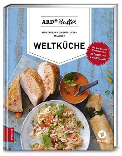 ARD-Buffet. Weltküche: mediterran - orientalisch - asiatisch (376 - ZS Verlag)