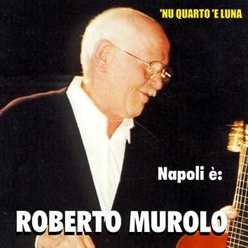 Napoli è: Roberto Murolo