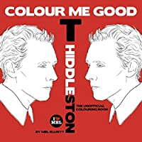 Colour Me Good Tom Hiddleston by Mel Elliott(2014-12-15)