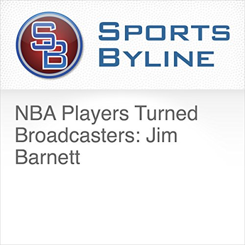 NBA Players Turned Broadcasters: Jim Barnett cover art