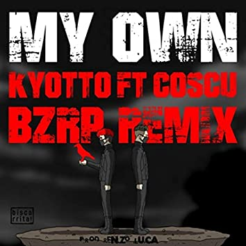 My Own (Bzrp Remix) [feat. Coscu]