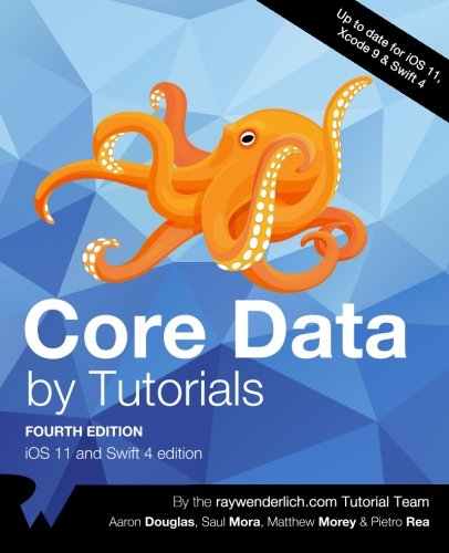 Core Data by Tutorials Fourth Edition: iOS 11 and Swift 4