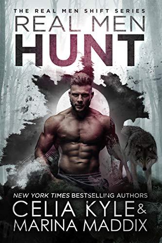 Real Men Hunt (Soren Pack | Paranormal Werewolf Romance) (Real Men Shift Book 7)