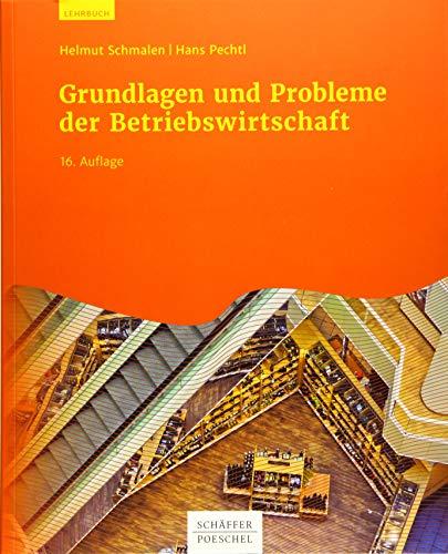 Grundlagen und Probleme der Betriebswirtschaft