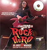From Zero to Rock Hero in Six Weeks: The Crash Course That Teaches You How to Play the Guitar